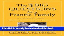 Read The Three Big Questions for a Frantic Family: A Leadership Fable? About Restoring Sanity To
