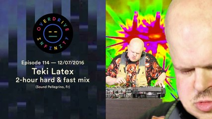 TEKI LATEX 2-hour hard & fast mix — Overdrive Infinity