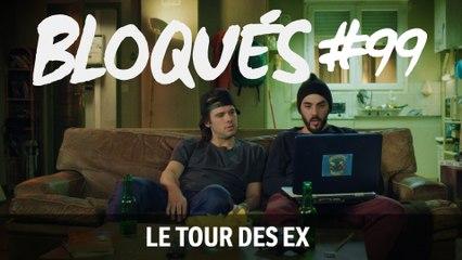 Bloqués xx - Le tour des ex - Bloqués du xx/xx - CANAL+