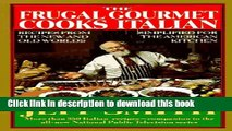 Download The Frugal Gourmet Cooks Italian: Recipes from the New and Old Worlds, Simplified for the