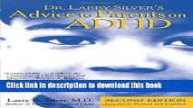 Download Dr. Larry Silver s Advice to Parents on ADHD: Second Edition Ebook Free