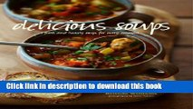 Download Delicious Soups: Glorious Recipes for Fresh and Hearty Soups for Every Occasion  Read