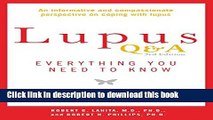 Read Lupus Q A Revised and Updated, 3rd edition: Everything You Need to Know  Ebook Free