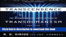Read Books Transcendence: The Disinformation Encyclopedia of Transhumanism and the Singularity