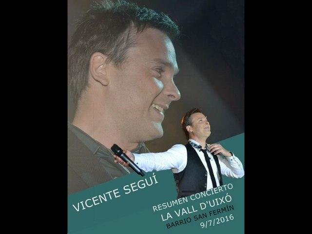 """Vicente Seguí """"Resumen Concierto La Vall D' uixó"""" Barrio San Fermín 9/7/16"""