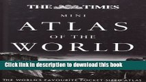 [PDF] The Times Mini Atlas of the World: The Ultimate Pocket Sized World Atlas (The Times Atlases)