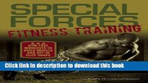 Download Special Forces Fitness Training: Gym-Free Workouts to Build Muscle and Get in Elite Shape