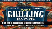 PDF Better Homes and Gardens New Grilling Book: Charcoal, Gas, Smokers, Indoor Grills, Turkey