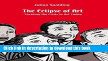 Read The Eclipse of Art: Tackling the Crisis in Art Today  Ebook Free