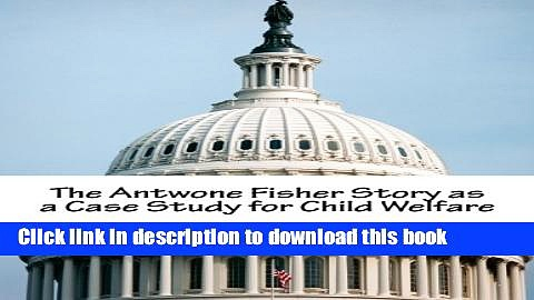 Download The Antwone Fisher Story as a Case Study for Child Welfare Free Books
