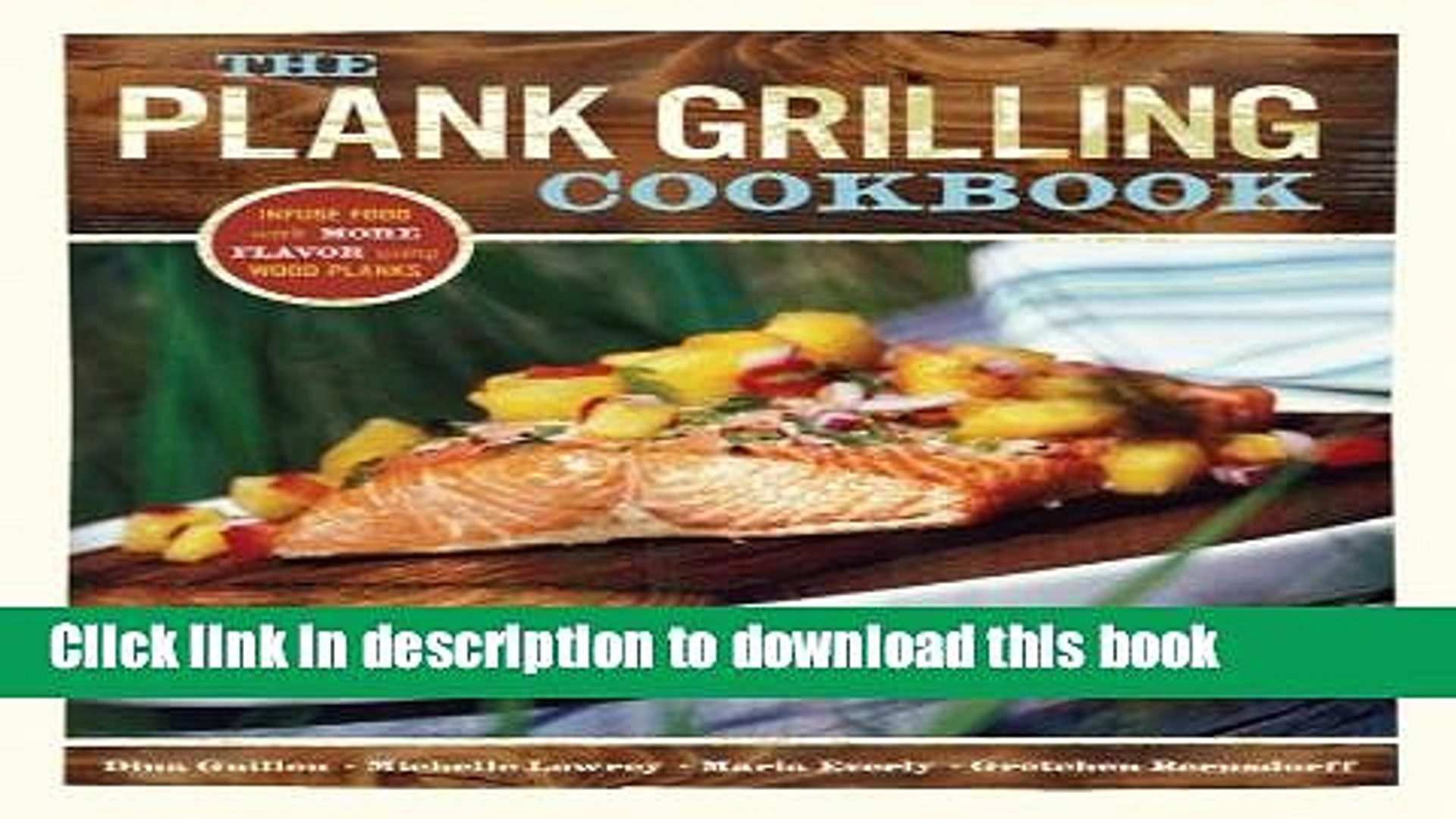 PDF The Plank Grilling Cookbook: Infuse Food with More Flavor Using Wood Planks Free Books