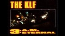 KLF - 3am Eternal  (Wiggy CB Version)