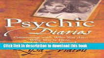 Read Psychic Diaries: Connecting with Who You Are, Why You re Here, and What Lies Beyond ebook