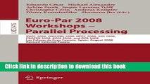 Read Euro-Par 2008 Workshops - Parallel Processing: VHPC 2008, UNICORE 2008, HPPC 2008, SGS 2008,
