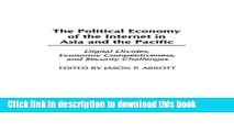 Read The Political Economy of the Internet in Asia and the Pacific: Digital Divides, Economic