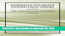 [PDF] Generally Covariant Unified Field Theory - The Geometrization of Physics - Volume VII Read