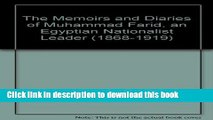 Read The Memoirs and Diaries of Muhammad Farid, an Egyptian Nationalist Leader (1868-1919)  PDF