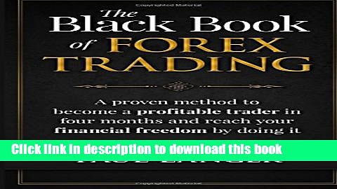 Read The Black Book of Forex Trading: A Proven Method to Become a Profitable Trader in Four Months