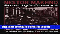 Read Nestor Makhno--Anarchy s Cossack: The Struggle for Free Soviets in the Ukraine 1917-1921