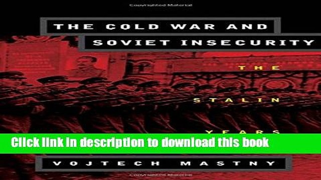 Download The Cold War and Soviet Insecurity: The Stalin Years  PDF Free