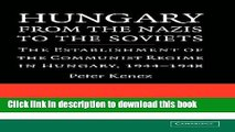 Read Hungary from the Nazis to the Soviets: The Establishment of the Communist Regime in Hungary,