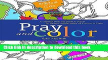 Read Pray and Color: A coloring book and guide to prayer by the best-selling author of Praying in