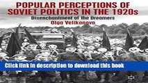 Read Popular Perceptions of Soviet Politics in the 1920s: Disenchantment of the Dreamers  Ebook