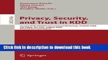 Read Privacy, Security, and Trust in KDD: Second ACM SIGKDD International Workshop, PinKDD 2008,