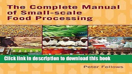 Read The Complete Manual of Small-Scale Food Processing  PDF Free