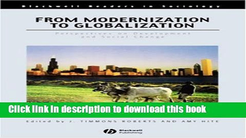 Download From Modernization to Globalization: Perspectives on Development and Social Change  PDF