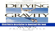 Read Defying Gravity: A Celebration of Late-Blooming Women Ebook Free