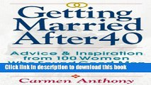 Read Getting Married After 40: Advice   Inspiration from 100 Women Who Found Good Men   Happy