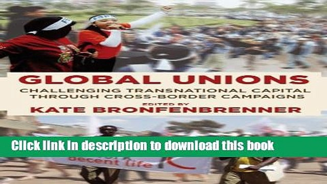 Download Global Unions: Challenging Transnational Capital through Cross-Border Campaigns (Frank W.