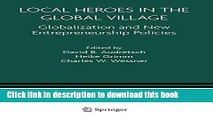 Download Local Heroes in the Global Village: Globalization and the New Entrepreneurship Policies
