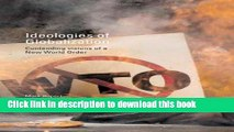 Read Ideologies of Globalization: Contending Visions of a New World Order (RIPE Series in Global