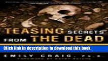 Read Teasing Secrets from the Dead: My Investigations at America s Most Infamous Crime Scenes