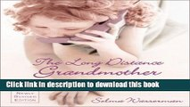 Read The Long Distance Grandmother 4 Ed: How to Stay Close to Distant Grandchildren  Ebook Free