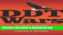 Read Books DDT Wars: Rescuing Our National Bird, Preventing Cancer, and Creating the Environmental