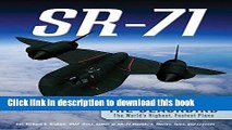 Read SR-71: The Complete Illustrated History of the Blackbird, The World s Highest, Fastest Plane