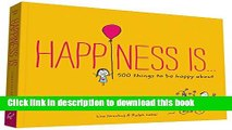 Read Happiness Is . . .: 500 Things to Be Happy About PDF Free