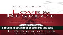 PDF Love and   Respect: The Love She Most Desires; The Respect He Desperately Needs  EBook