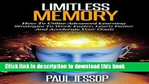 Read Limitless Memory: How to Utilise Advanced Learning Strategies to Work Faster, Learn Faster