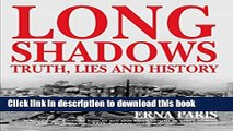 Read Books Long Shadows: Truth, Lies and History ebook textbooks