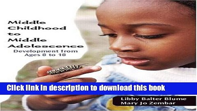 [PDF]  Middle Childhood to Middle Adolescence: Development from Ages 8 to 18  [Read] Online