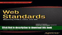 Download Web Standards: Mastering HTML5, CSS3, and XML (Expert s Voice in Web Development)  PDF Free