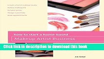 Download How to Start a Home-based Makeup Artist Business (Home-Based Business Series)  EBook