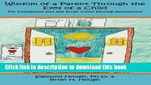 Read Wisdom of a Parent Through the Eyes of a Child: For Childhood and the Inner Child During