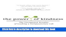 Read The Power of Kindness: The Unexpected Benefits of Leading a Compassionate Life Ebook Free