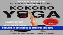 Read Kokoro Yoga: Maximize Your Human Potential and Develop the Spirit of a Warrior--the SEALfit