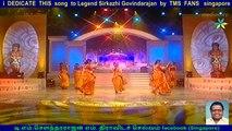 i  DEDICATE  THIS  song  to Legend Sirkazhi Govindarajan  by  TMS  FANS   singapore